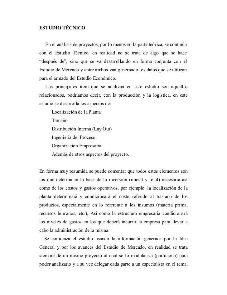 ESTUDIO TÉCNICO      En el análisis de proyectos, por lo menos en la parte teórica, se continúa con el Estudio Técnico, en...