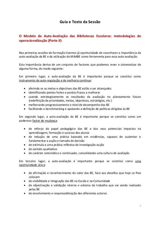 1 Guia e Texto da Sessão O Modelo de Auto-Avaliação das Bibliotecas Escolares: metodologias de operacionalização (Parte II...