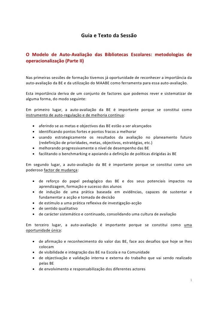 Guia e Texto da SessãoO Modelo de Auto-Avaliação das Bibliotecas Escolares: metodologias deoperacionalização (Parte II)Nas...