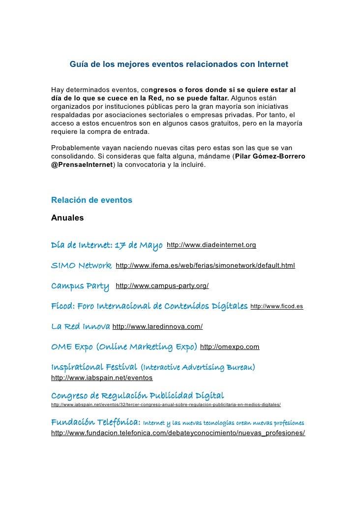 Guía de los mejores eventos relacionados con InternetHay determinados eventos, congresos o foros donde si se quiere estar ...