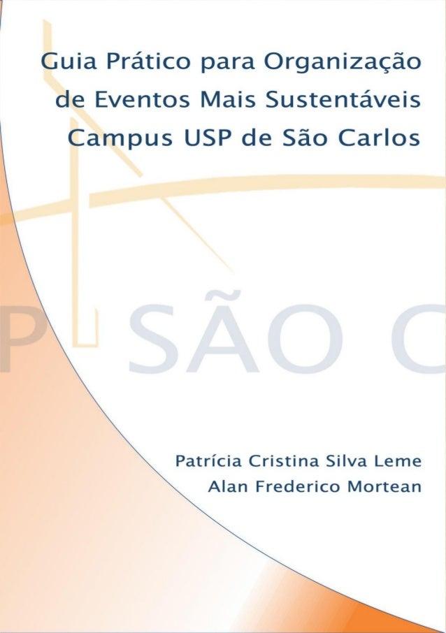 Guia prático para organização de eventos mais sustentáveis Campus USP de São Carlos Patrícia Cristina Silva Leme Alan Fred...
