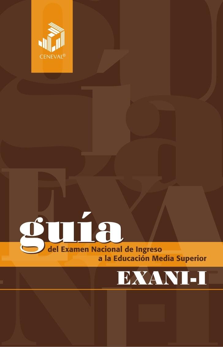 Guía del Examen Nacional de Ingresoa la Educación Media Superior (EXANI-I)D.R. © 2010, Centro Nacional de Evaluaciónpara l...