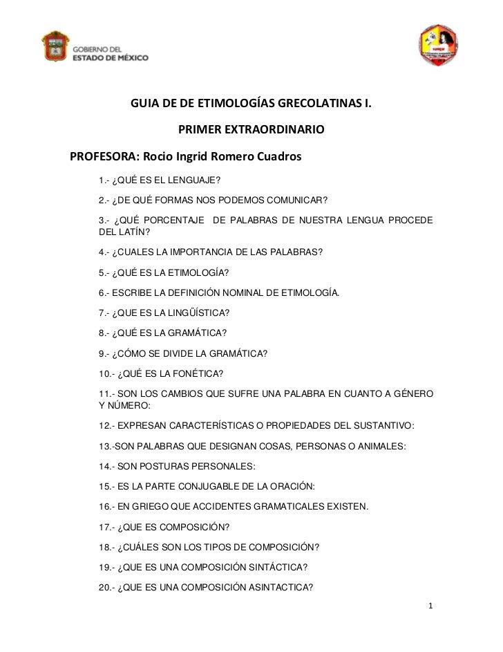 GUIA DE DE ETIMOLOGÍAS GRECOLATINAS I.                    PRIMER EXTRAORDINARIOPROFESORA: Rocio Ingrid Romero Cuadros    1...