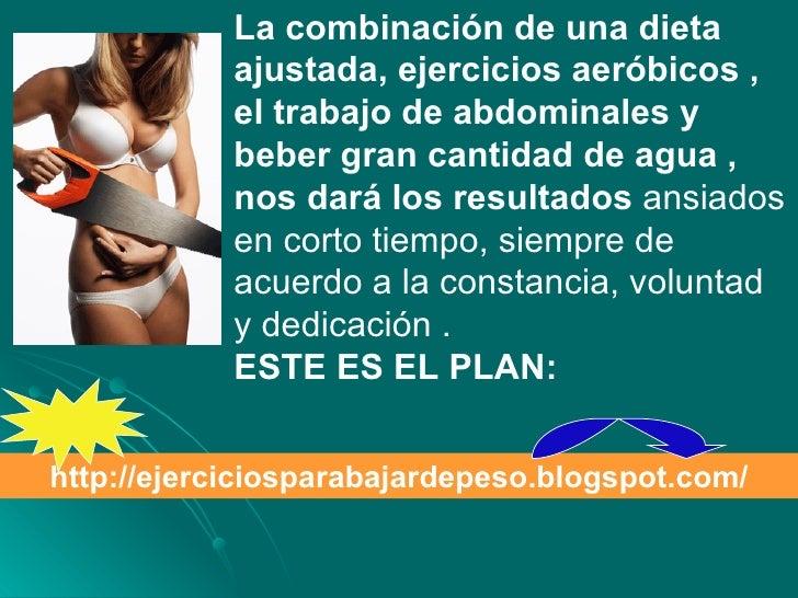La combinación de una dieta ajustada, ejercicios aeróbicos , el trabajo de abdominales y beber gran cantidad de agua , nos...