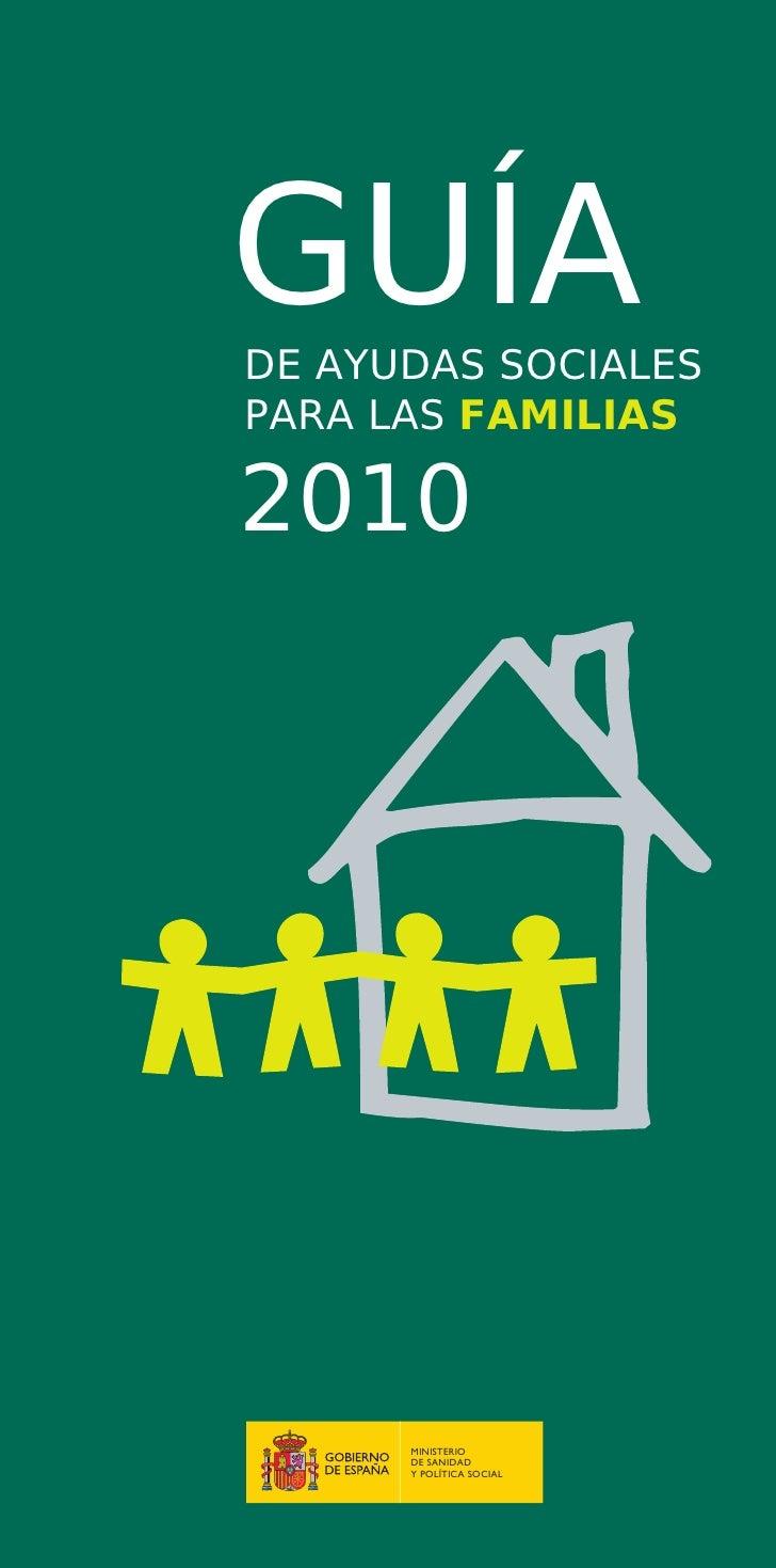 GUÍADE AYUDAS SOCIALESPARA LAS FAMILIAS2010      MINISTERIO      DE SANIDAD      Y POLÍTICA SOCIAL