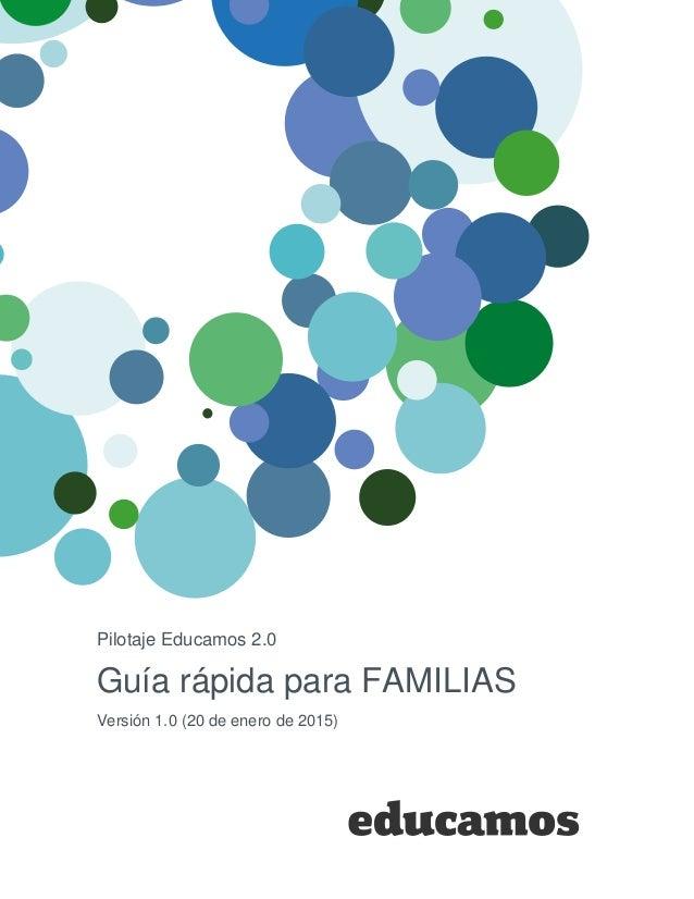 Pilotaje Educamos 2.0 Guía rápida para FAMILIAS Versión 1.0 (20 de enero de 2015)