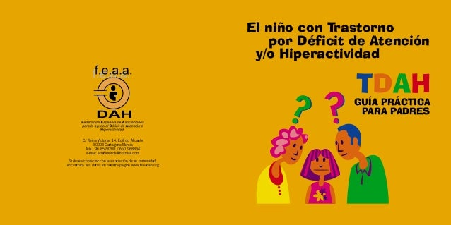 El niño con Trastorno por Déficit de Atención y/o Hiperactividad  TDAH  GUÍA PRÁCTICA PARA PADRES C/ Reina Victoria, 14. E...