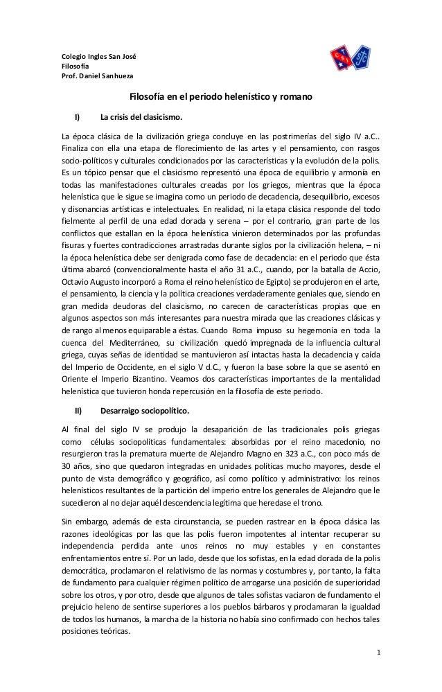 Colegio Ingles San José Filosofía Prof. Daniel Sanhueza Filosofía en el periodo helenístico y romano I) La crisis del clas...