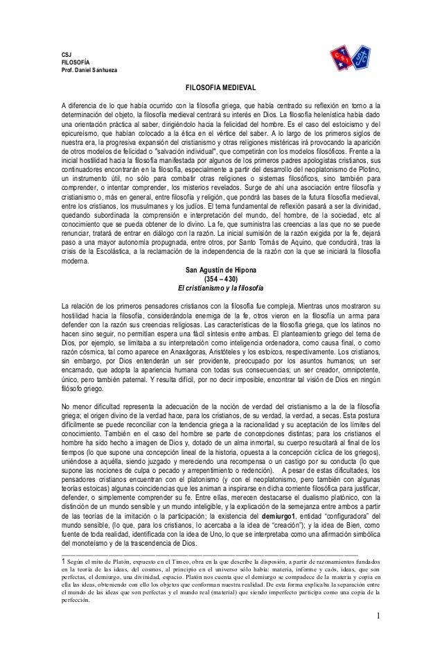 CSJ FILOSOFÍA Prof. Daniel Sanhueza FILOSOFIA MEDIEVAL A diferencia de lo que había ocurrido con la filosofía griega, que ...