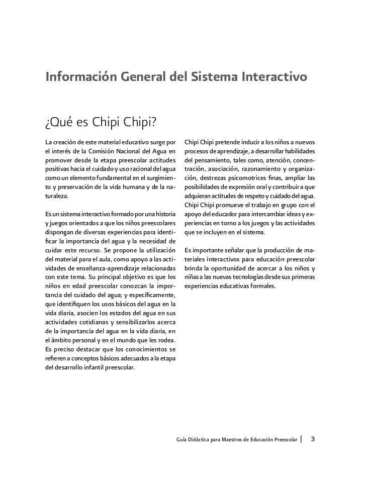 Información General del Sistema Interactivo¿Qué es Chipi Chipi?La creación de este material educativo surge por        Chi...