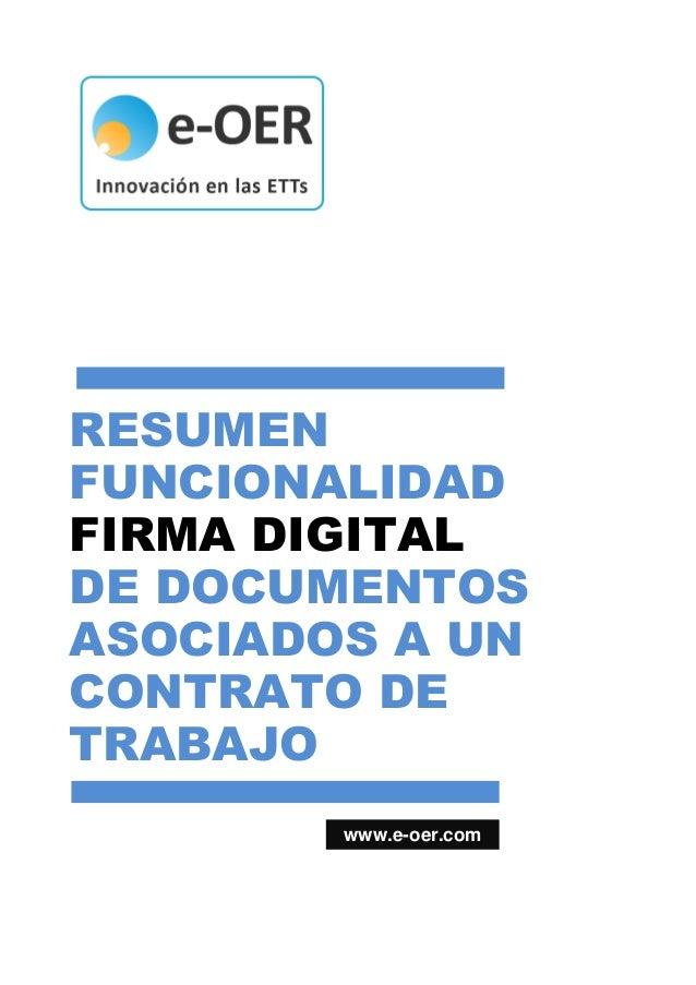 RESUMEN FUNCIONALIDAD FIRMA DIGITAL DE DOCUMENTOS ASOCIADOS A UN CONTRATO DE TRABAJO www.e-oer.com