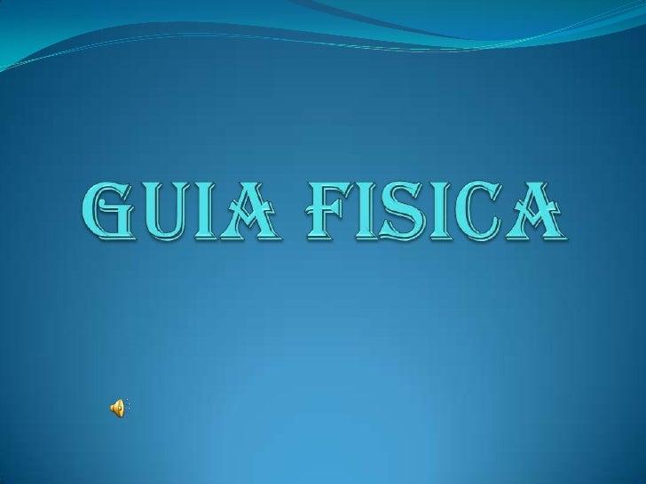 GUIA FISICA<br />