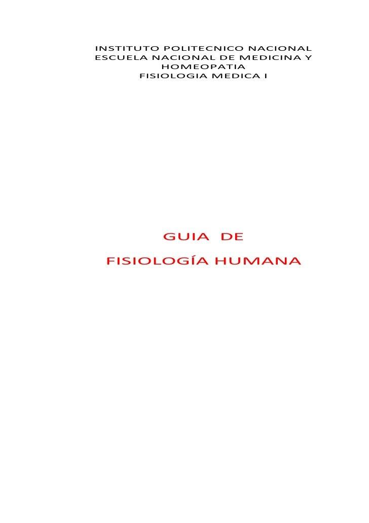 INSTITUTO POLITECNICO NACIONALESCUELA NACIONAL DE MEDICINA Y           HOMEOPATIA       FISIOLOGIA MEDICA I         GUIA D...