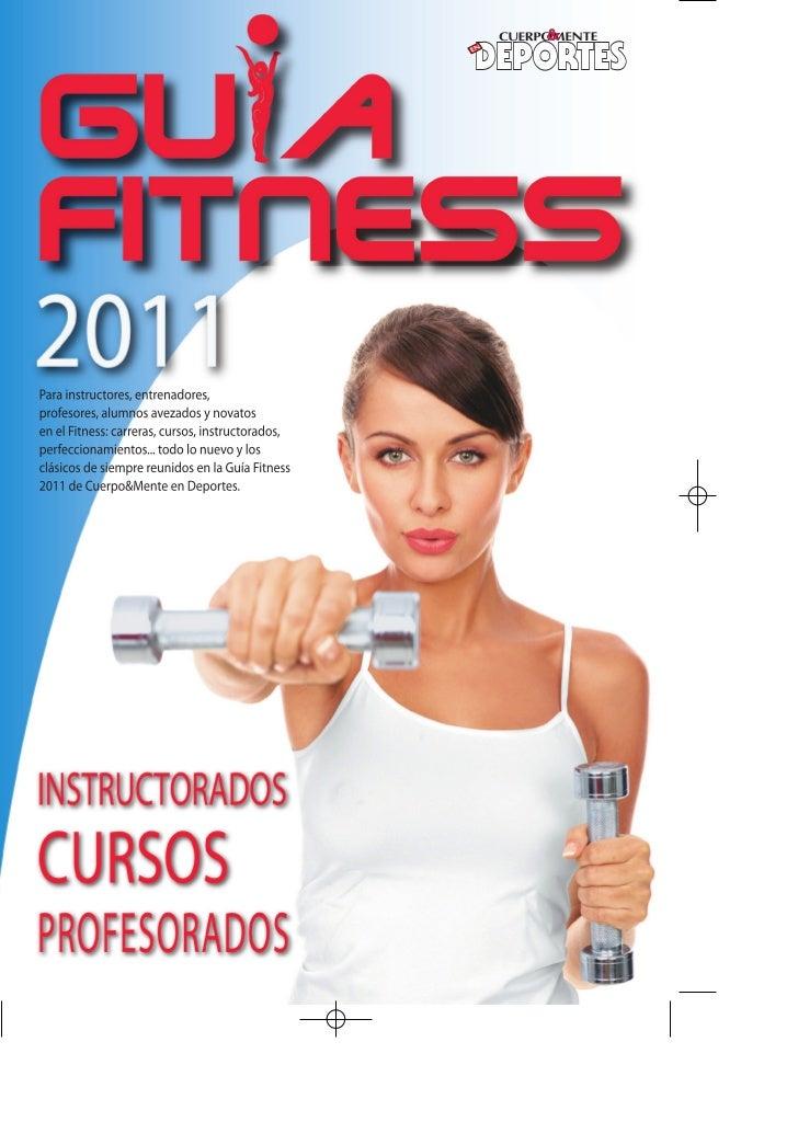 Otra vez juntos en este comienzo de década...Despunta el 2011 y Cuerpo&Mente en Deportes vuelve a regalarles la Guía Fitne...