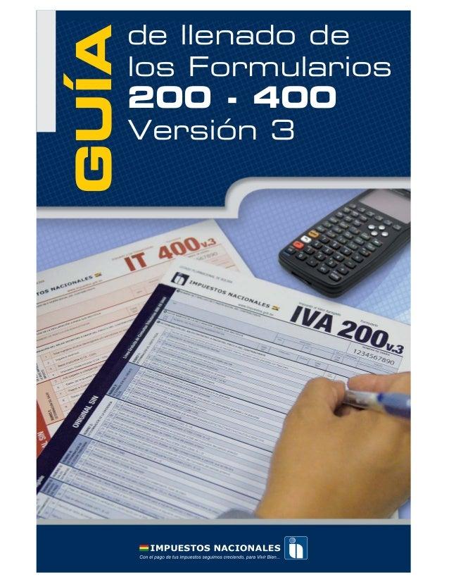 GUÍA  de llenado de los Formularios  200 - 400 Versión 3