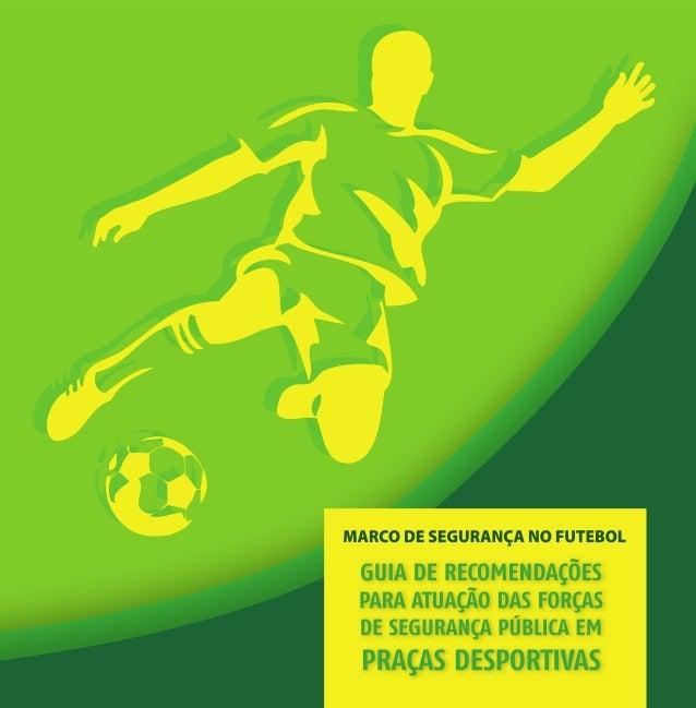 27203087a6 GUIA DE RECOMENDAÇÕES PARA ATUAÇÃO DAS FORÇAS DE SEGURANÇA PÚBLICA EM  PRAÇAS DESPORTIVAS BRASÍLIA-DF ...