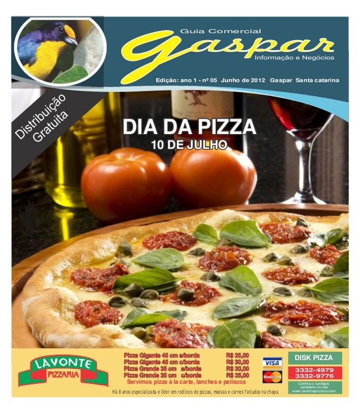 Guia Comercial                       Edição: ano 1 - nº 05 Junho de 2012 Gaspar Santa catarina     DIA DA PIZZA           ...