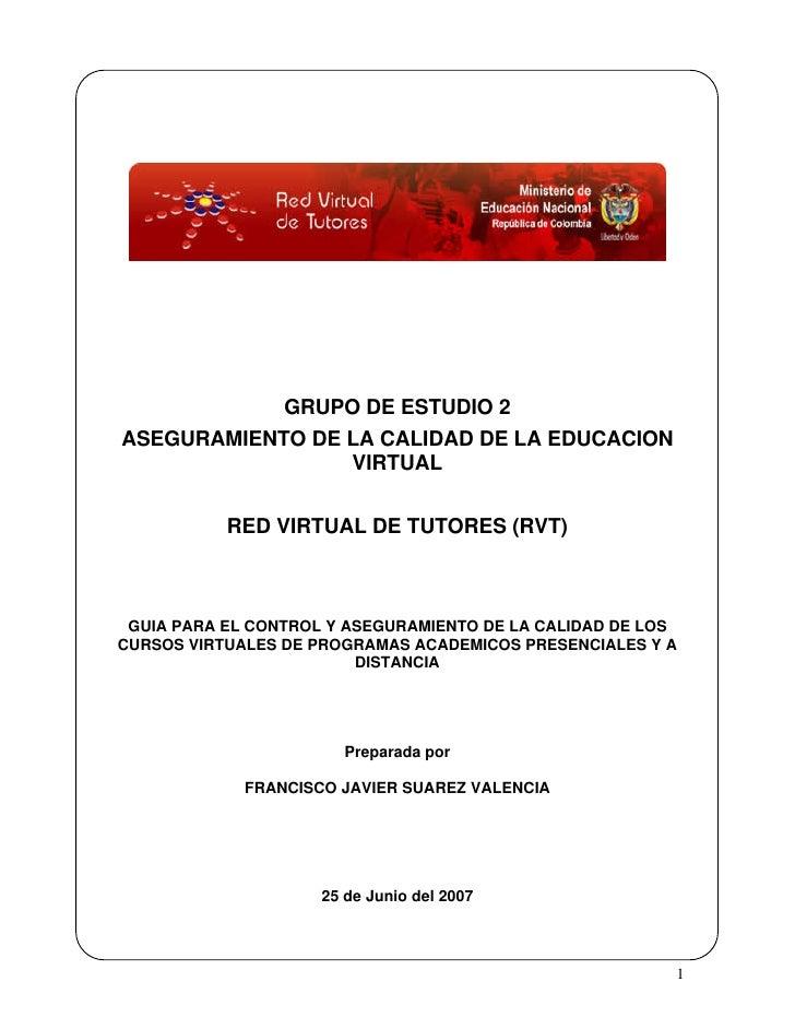 GRUPO DE ESTUDIO 2 ASEGURAMIENTO DE LA CALIDAD DE LA EDUCACION                  VIRTUAL              RED VIRTUAL DE TUTORE...