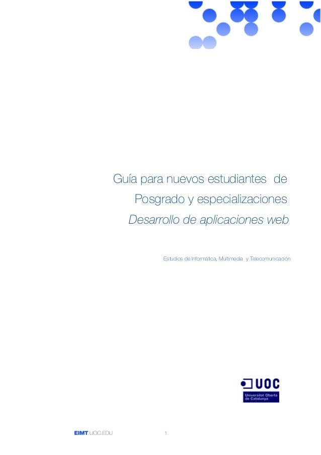 Guía para nuevos estudiantes de Posgrado y especializaciones Desarrollo de aplicaciones web Estudios de Informática, Multi...