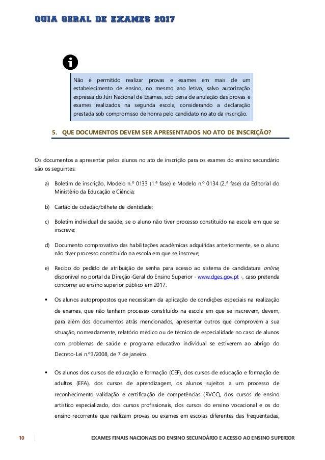EXAMES FINAIS NACIONAIS DO ENSINO SECUNDÁRIO E ACESSO AO ENSINO SUPERIOR 11 apresentam, no ato da inscrição, documento com...