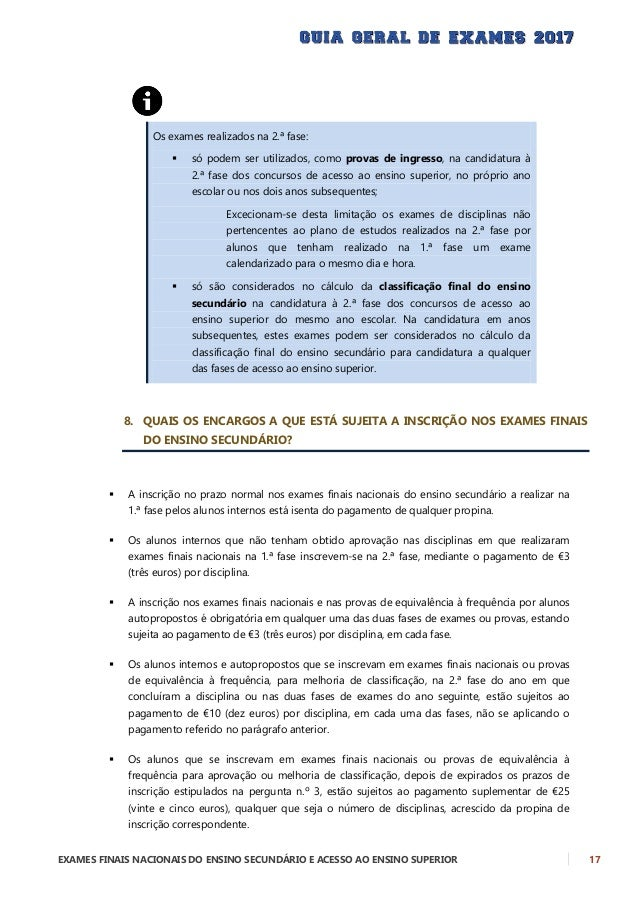 18 EXAMES FINAIS NACIONAIS DO ENSINO SECUNDÁRIO E ACESSO AO ENSINO SUPERIOR  Os alunos que não realizem exames em 2017 e ...