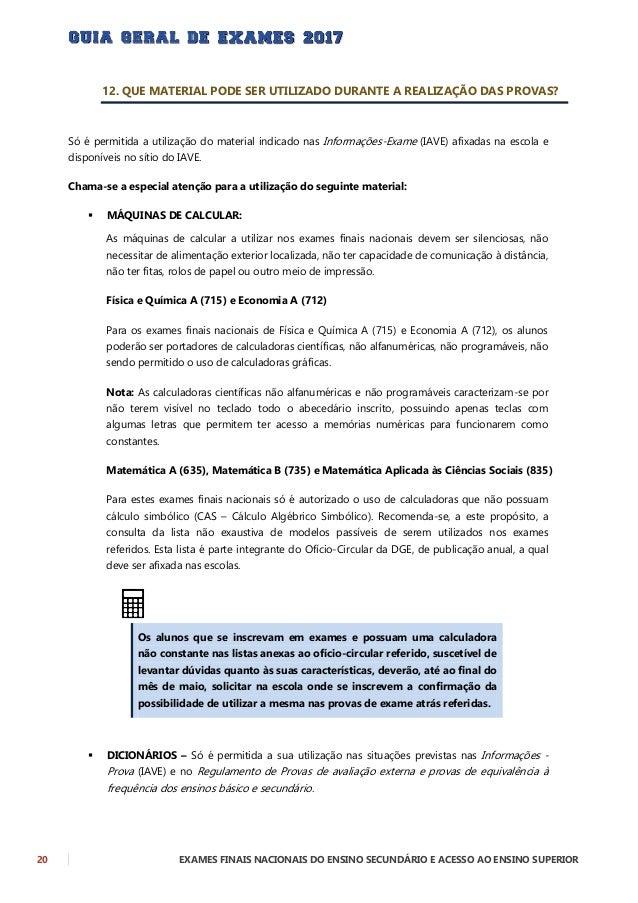 EXAMES FINAIS NACIONAIS DO ENSINO SECUNDÁRIO E ACESSO AO ENSINO SUPERIOR 21 13. EM QUE CIRCUNSTÂNCIAS PODEM OS ALUNOS REQU...