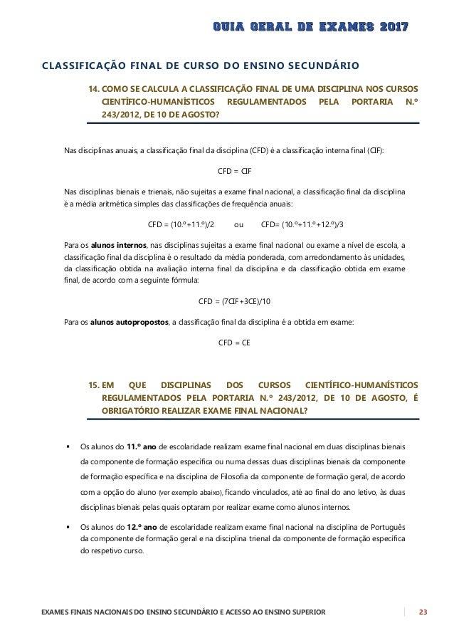 24 EXAMES FINAIS NACIONAIS DO ENSINO SECUNDÁRIO E ACESSO AO ENSINO SUPERIOR Para admissão aos exames finais nas disciplina...