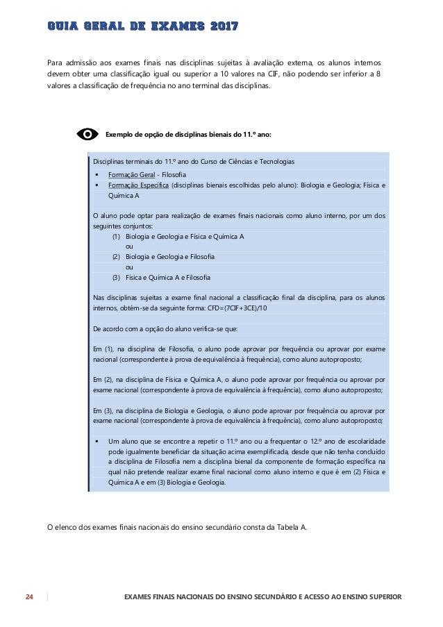 EXAMES FINAIS NACIONAIS DO ENSINO SECUNDÁRIO E ACESSO AO ENSINO SUPERIOR 25 16. COMO SE CALCULA A CLASSIFICAÇÃO FINAL DOS ...