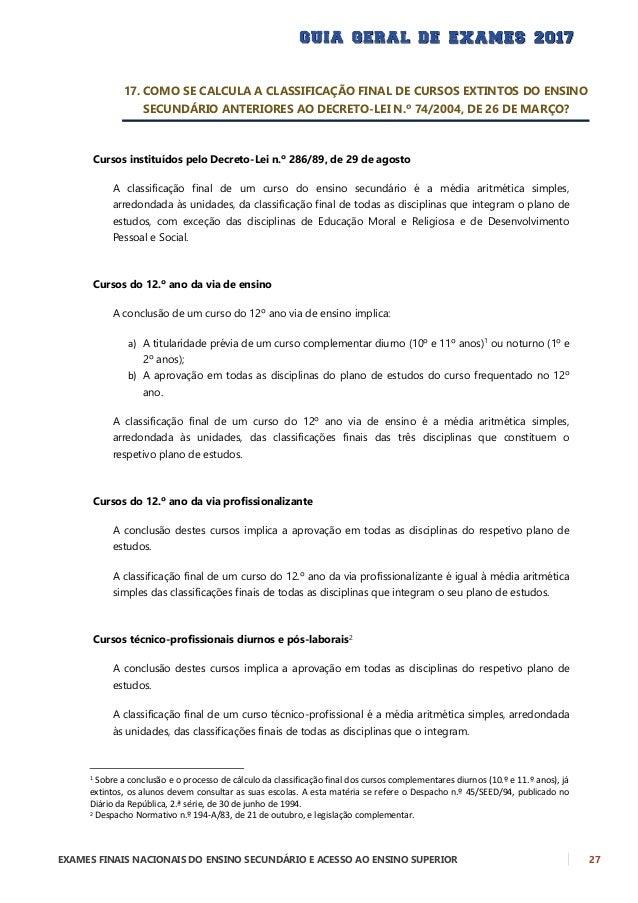 28 EXAMES FINAIS NACIONAIS DO ENSINO SECUNDÁRIO E ACESSO AO ENSINO SUPERIOR Cursos do ensino secundário recorrente por uni...