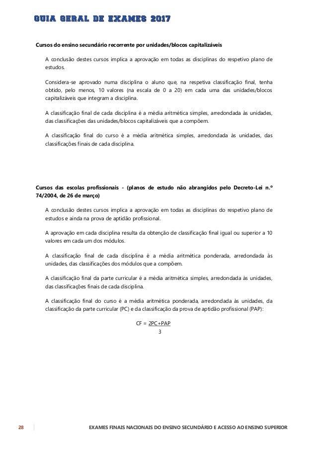 EXAMES FINAIS NACIONAIS DO ENSINO SECUNDÁRIO E ACESSO AO ENSINO SUPERIOR 29 18. QUAL A CLASSIFICAÇÃO FINAL DO ENSINO SECUN...