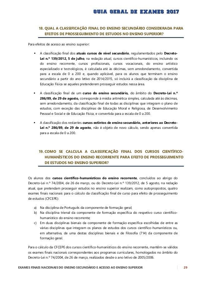 30 EXAMES FINAIS NACIONAIS DO ENSINO SECUNDÁRIO E ACESSO AO ENSINO SUPERIOR A classificação de cada um dos exames a utiliz...