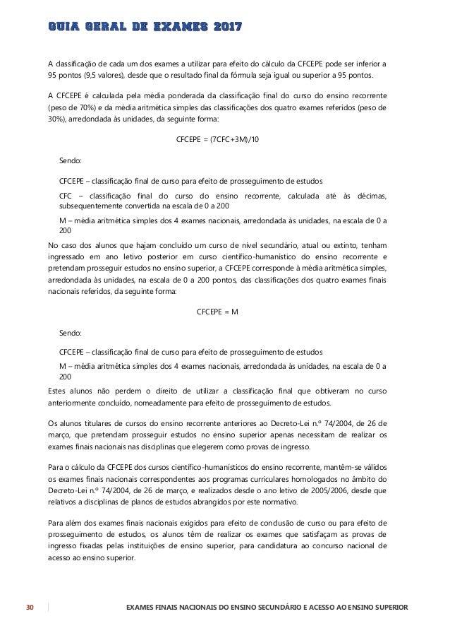 EXAMES FINAIS NACIONAIS DO ENSINO SECUNDÁRIO E ACESSO AO ENSINO SUPERIOR 31 20. QUAIS OS EXAMES QUE OS ALUNOS DOS CURSOS D...