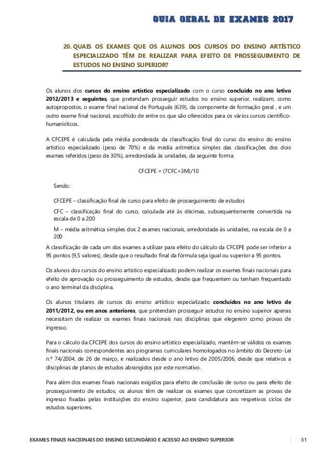 32 EXAMES FINAIS NACIONAIS DO ENSINO SECUNDÁRIO E ACESSO AO ENSINO SUPERIOR 21. QUAIS OS EXAMES QUE OS ALUNOS DOS CURSOS P...