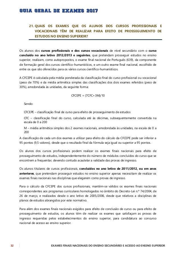 EXAMES FINAIS NACIONAIS DO ENSINO SECUNDÁRIO E ACESSO AO ENSINO SUPERIOR 33 22. EM QUE CIRCUNSTÂNCIAS PODEM OS ALUNOS REAL...