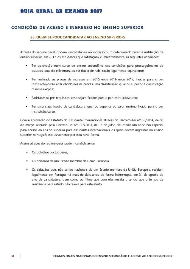 EXAMES FINAIS NACIONAIS DO ENSINO SECUNDÁRIO E ACESSO AO ENSINO SUPERIOR 35 24. QUAIS OS CURSOS DO ENSINO SECUNDÁRIO QUE F...