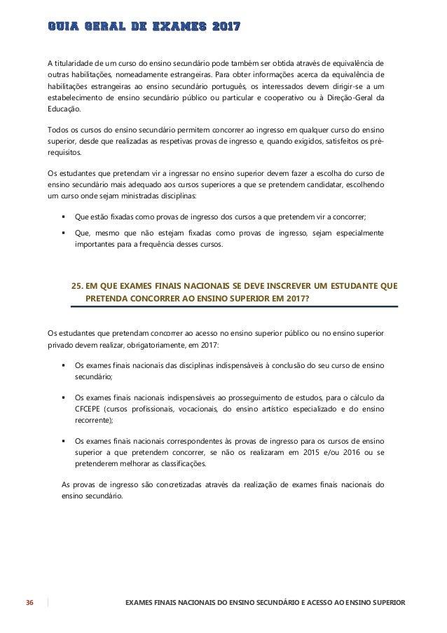EXAMES FINAIS NACIONAIS DO ENSINO SECUNDÁRIO E ACESSO AO ENSINO SUPERIOR 37 26. QUAIS SÃO AS PROVAS DE INGRESSO FIXADAS PA...