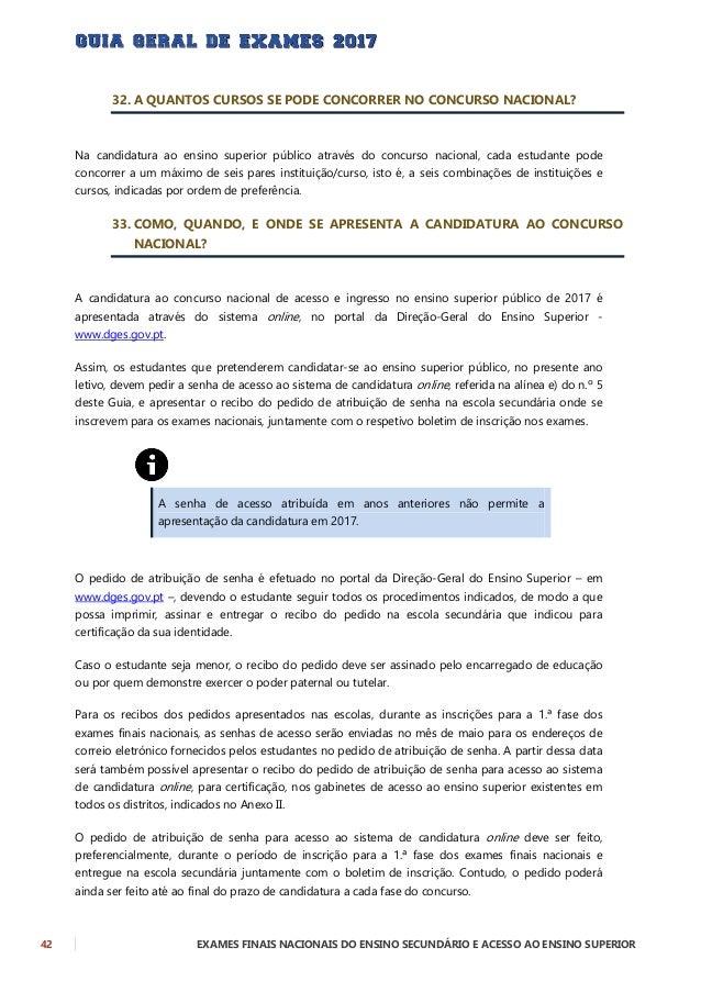 EXAMES FINAIS NACIONAIS DO ENSINO SECUNDÁRIO E ACESSO AO ENSINO SUPERIOR 43 Uma vez atribuída a senha para acesso ao siste...
