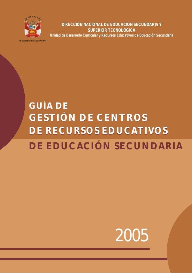 DIRECCIÓN NACIONAL DE EDUCACIÓN SECUNDARIA Y SUPERIOR TECNOLÓGICA Unidad de Desarrollo Curricular y Recursos Educativos de...