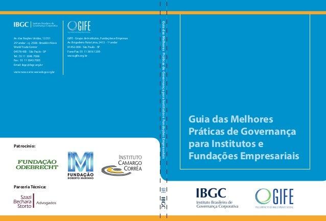 Guia das Melhores Práticas de Governança para Institutos e Fundações Empresariais Av. das Nações Unidas, 12.551 25º andar ...