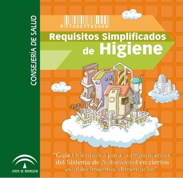 Requisitos Simplificados de Higiene ''Guía Orientativa para la implantación del Sistema de Autocontrol en ciertos establec...