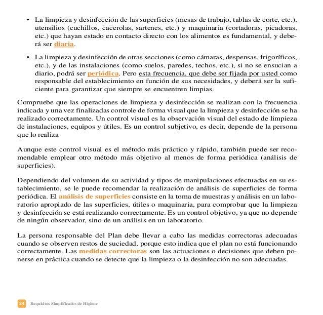 27Requisitos Simplificados de Higiene • Semanalmente: PAREDES, CÁMARAS DE REFRIGERACIÓN, ESTANTERIAS, CONTENEDORES, FREIDO...
