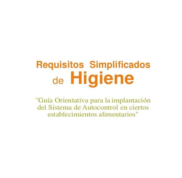 Requisitos Simplificados de Higiene. Comunidad Autónoma Andaluza: Una GUIA-EJEMPLO documentada. Slide 3