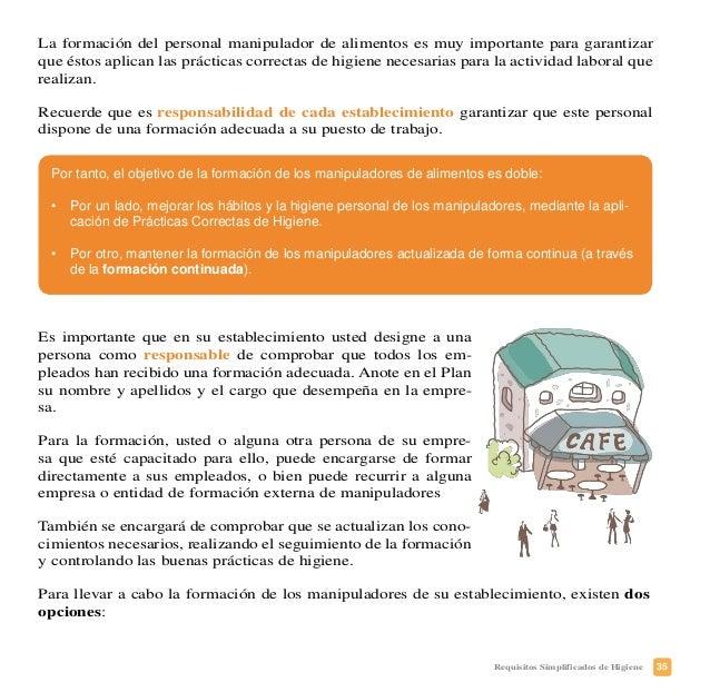 38 Requisitos Simplificados de Higiene BUENAS PRÁCTICAS DE HIGIENE PERSONAL Es esencial que los manipuladores de alimentos...