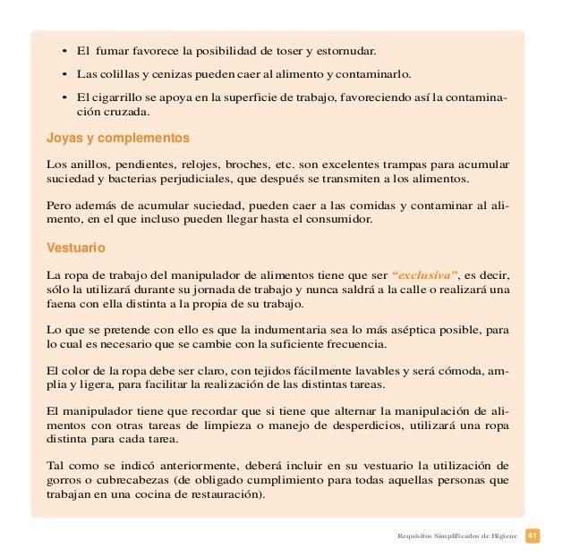 44 Requisitos Simplificados de Higiene Deberá prestar atención a aquellas fases y procesos concretos que se realicen en su...