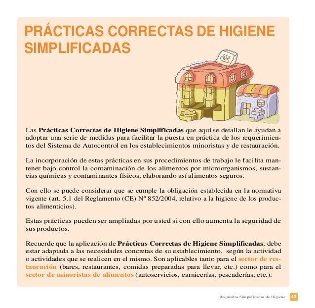 46 Requisitos Simplificados de Higiene cuencia mayor que nos garantice la seguridad del producto. Para que los pro- ductos...