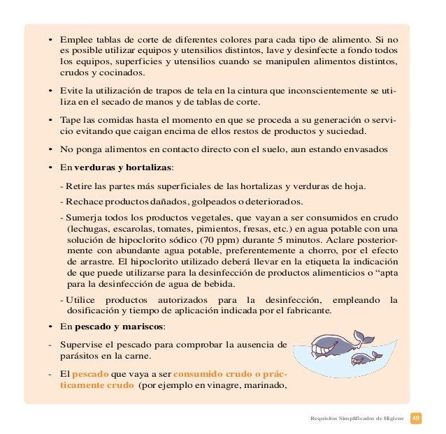 52 Requisitos Simplificados de Higiene tiempo posible la temperatura de 70º C, las comidas ya cocinadas y que se han mante...