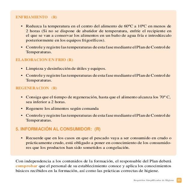 56 Requisitos Simplificados de Higiene ¿ Se encarga la propia empresa de formar a los nuevos empleados? SI NO EN CASO NEGA...