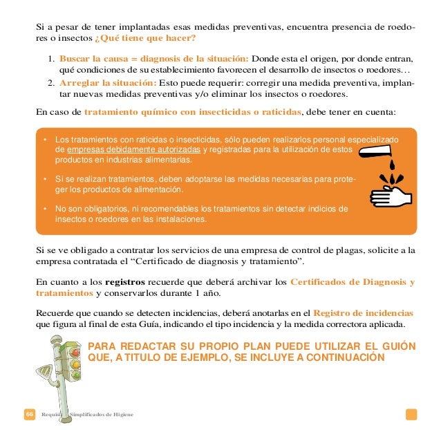 69Requisitos Simplificados de Higiene En todos los establecimientos de alimentación es necesario llevar a cabo un adecuado...