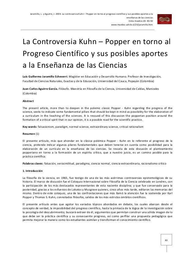 Jaramillo, L. y Aguirre, J. 2004. La controversia Kuhn – Popper en torno al progreso científico y sus posibles aportes a l...