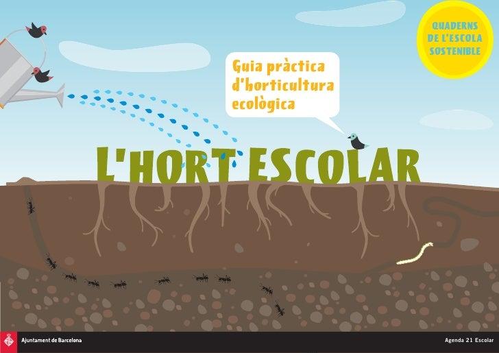 QUADERNS                  DE L'ESCOLA                  SOSTENIBLE Guia pràctica d'horticultura ecològica                  ...